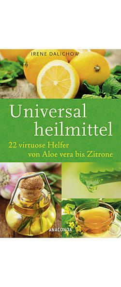 Universalheilmittel von Irene Dalichow | Kopp Verlag