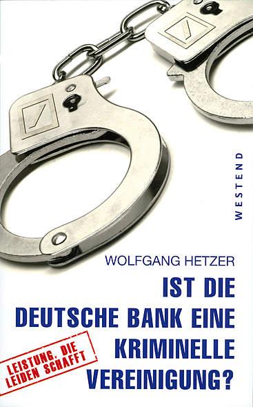 Ist die Deutsche Bank eine kriminelle Vereinigung?