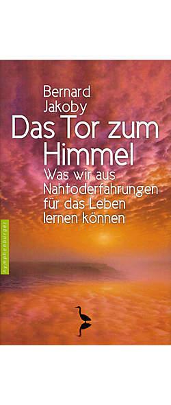 Das Tor zum Himmel von Bernard Jakoby | Kopp Verlag