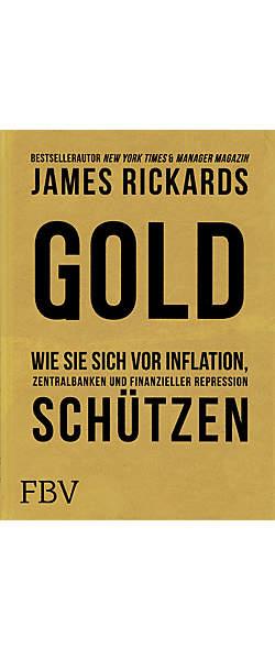 Gold von James Rickard | Kopp Verlag
