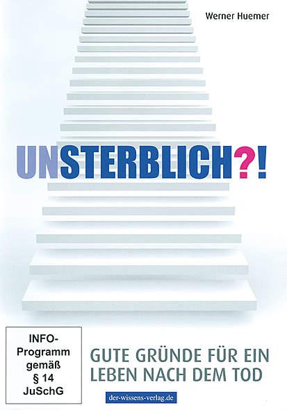 Unsterblich?!- DVD von Werner Huemer | Kopp Verlag