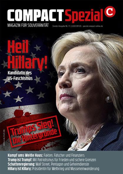 Compact Spezial Nr. 11: Heil Hillary! Kandidatin des US-Faschismus von  | Kopp Verlag