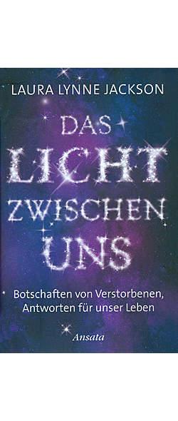 Das Licht zwischen uns von Laura Lynne Jackson | Kopp Verlag
