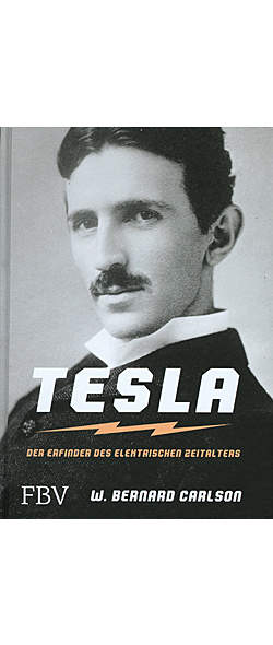 Tesla - Der Erfinder des elektrischen Zeitalters