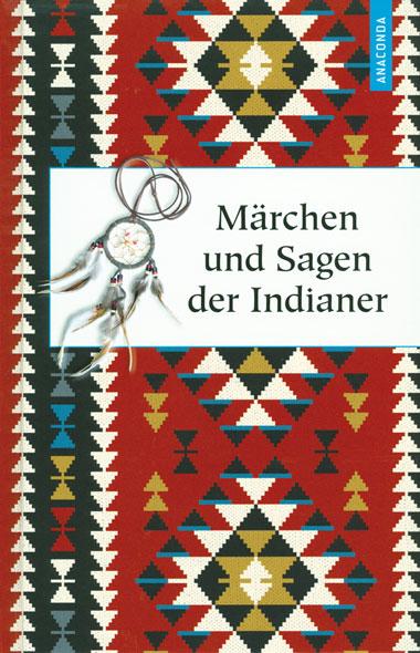 Märchen und Sagen der Indianer