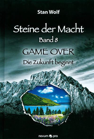Steine der Macht - Band 8 - Game Over-Die Zukunft beginnt