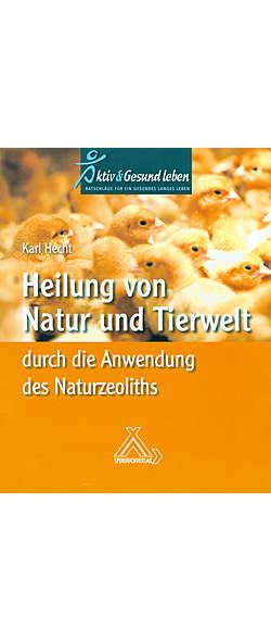 Heilung von Natur und Tierwelt durch Naturzeolith