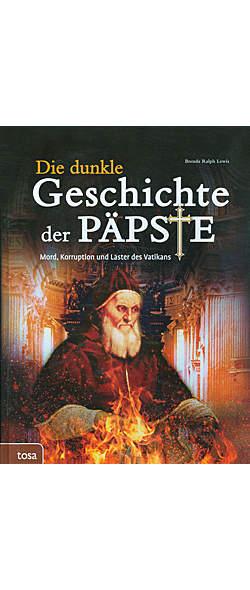 Die dunkle Geschichte der Päpste
