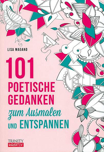 101 poetische Gedanken zum Ausmalen und Entspannen