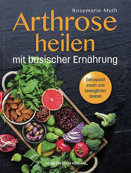 Arthrose heilen mit basischer Ernährung
