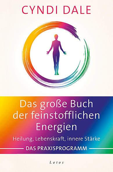 Das große Buch der feinstofflichen Energien