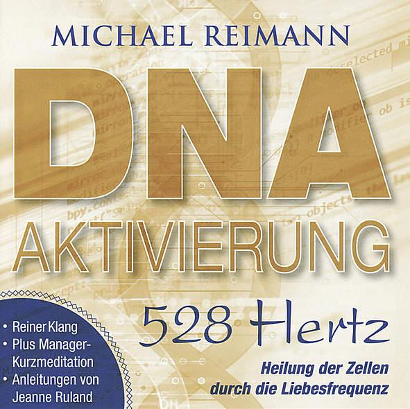 DNA-Aktivierung - 528 Hertz