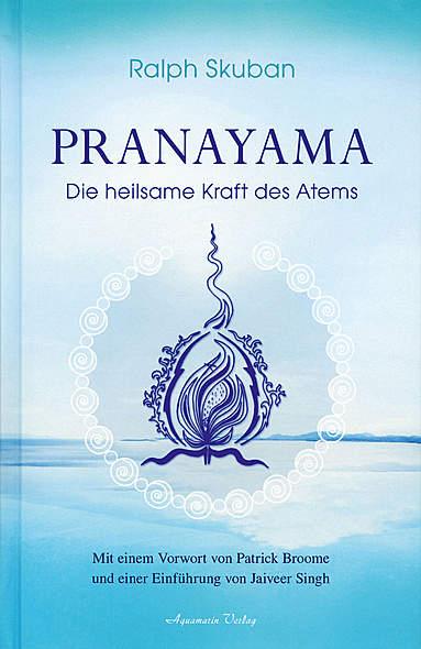 Pranayama - Die heilsame Kraft des Atems