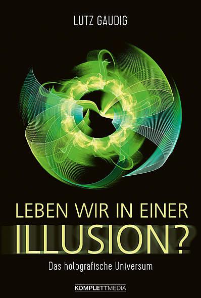 Leben wir in einer Illusion?