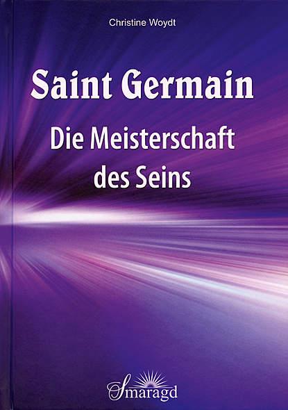 Saint Germain: Die Meisterschaft des Seins