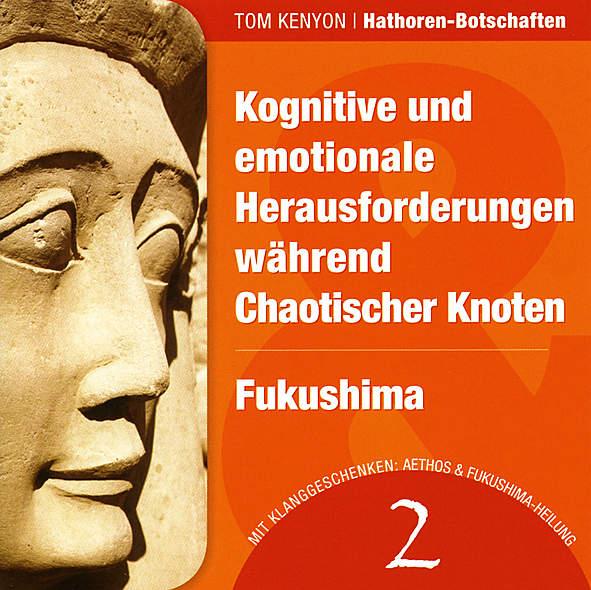 Kognitive und emotionale Herausforderungen während Chaotischer Knoten / Fukushima