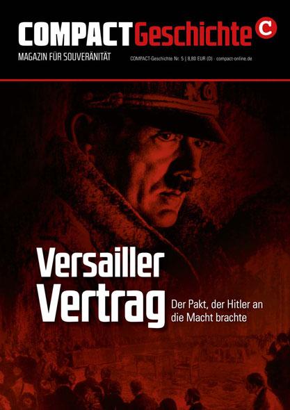 Compact GeschichteNr.5: Versailler Vertrag - Der Pakt, der Hitler an die Macht brachte