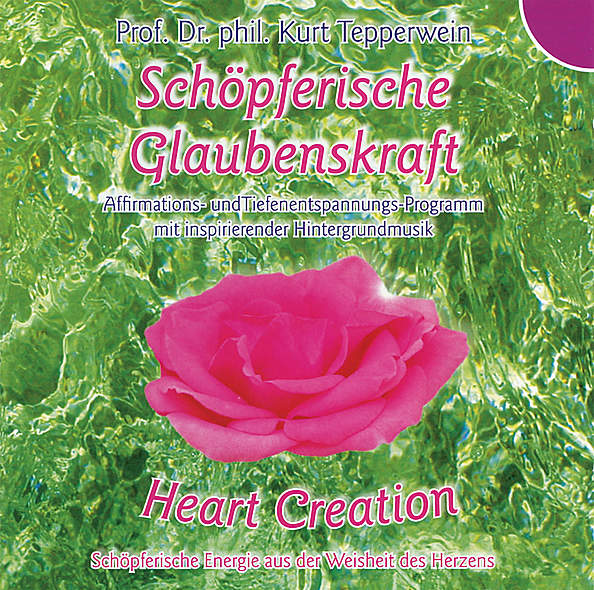Heart Creation - Schöpferische Glaubenskraft