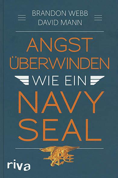 Angst überwinden wie ein Navy Seal