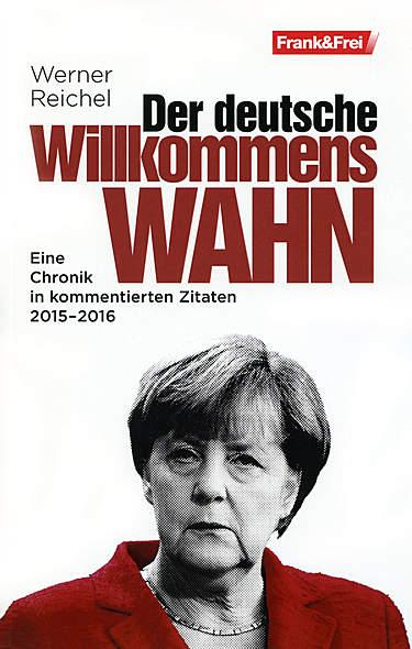 Der deutsche Willkommenswahn