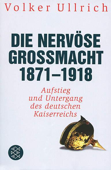 Die nervöse Großmacht 1871-1918