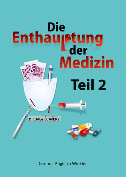 Die Enthauptung der Medizin, Teil 2
