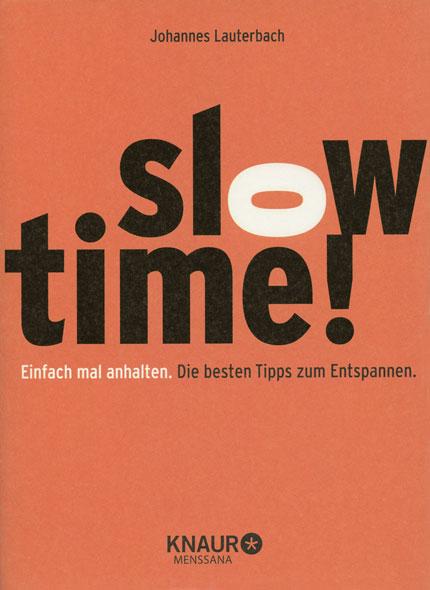 Slowtime! Einfach mal anhalten