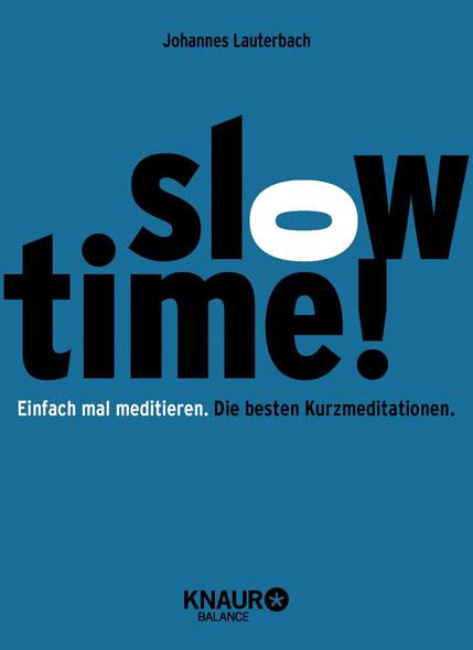 Slowtime! Einfach mal meditieren