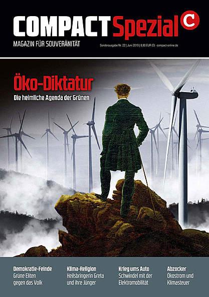 Compact Spezial Nr.22: Öko-Diktatur. Die heimliche Agenda der Grünen.