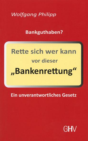 Rette sich wer kann vor dieser »Bankenrettung«