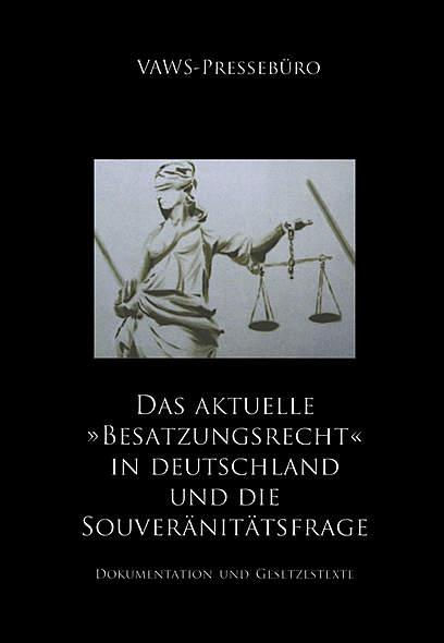 Das aktuelle »Besatzungsrecht« in Deutschland und die Souveränitätsfrage