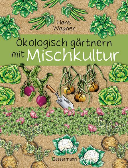 Ökologisch gärtnern mit Mischkultur