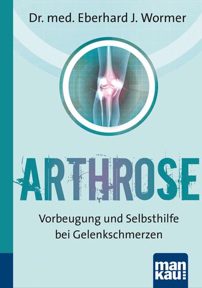 Arthrose - Vorbeugung und Selbsthilfebei Gelenkschmerzen