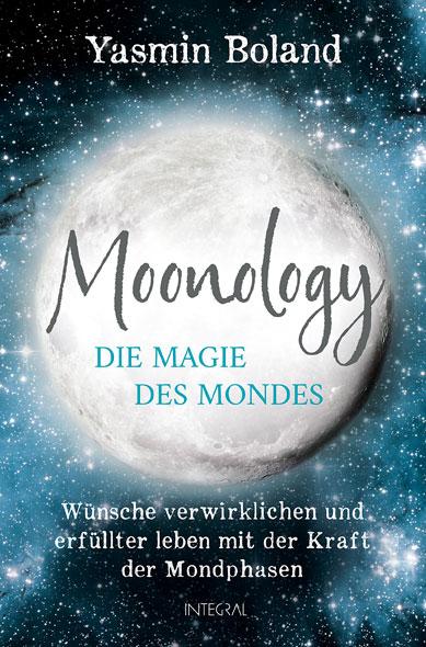 Moonology - Die Magie des Mondes