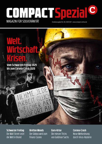 Compact Spezial Nr. 26 Welt. Wirtschaft. Krisen.