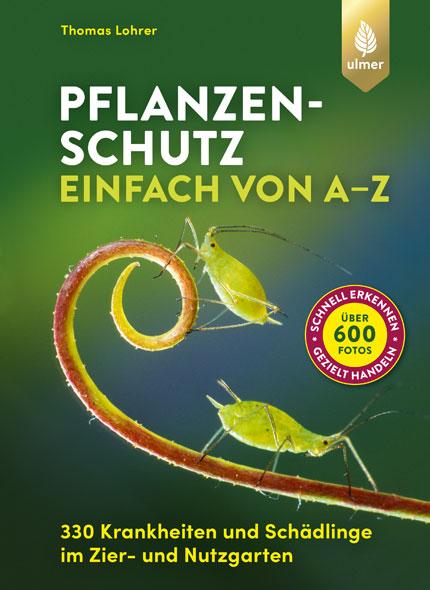 Pflanzenschutz einfach von A-Z
