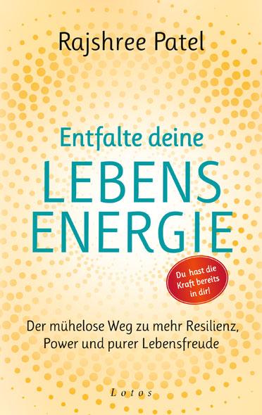 Entfalte deine Lebensenergie