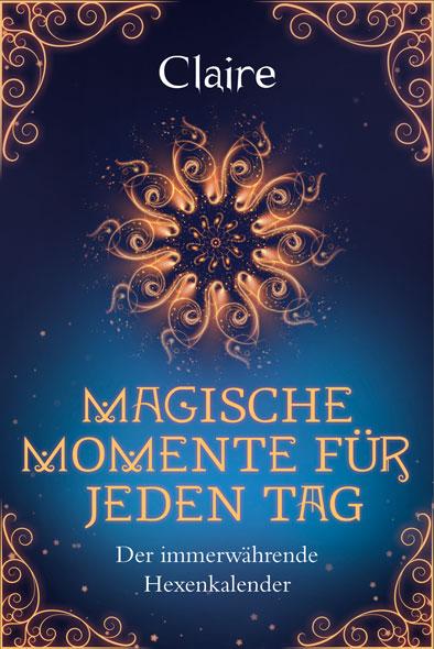 Magische Momente für jeden Tag