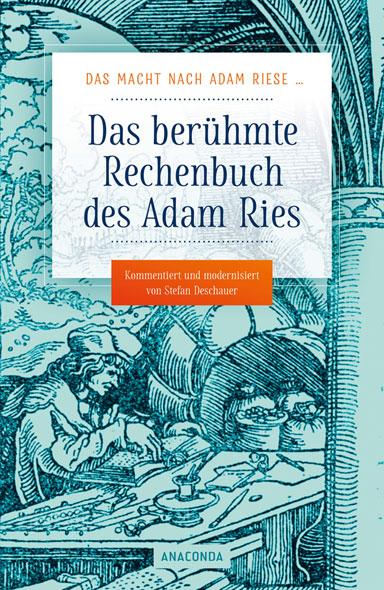 Das macht nach Adam Riese - Das berühmte Rechenbuch des Adam Ries