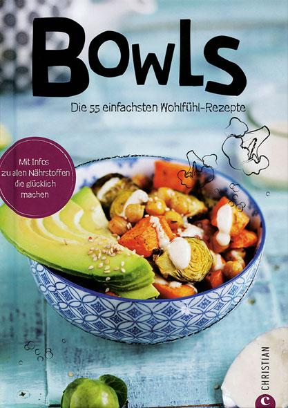 Bowls - Die 55 einfachsten Wohlfühl-Rezepte