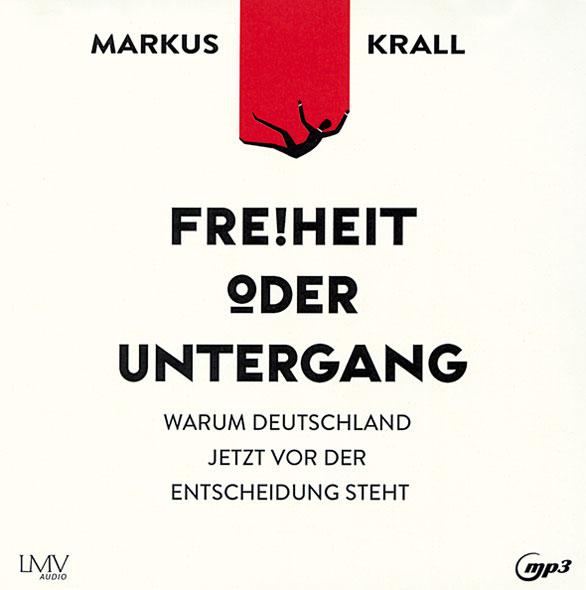 Freiheit oder Untergang - Hörbuch MP3-CD