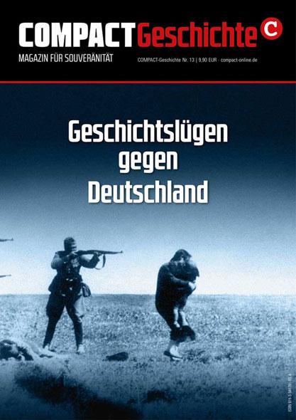 Compact Geschichte Nr. 13 - Geschichtslügen gegen Deutschland