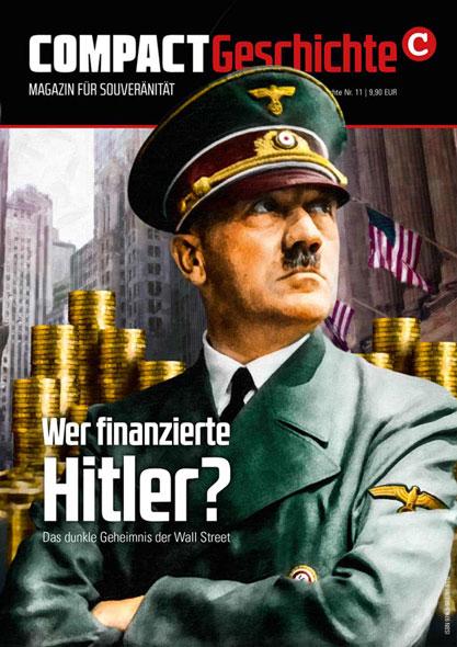 Compact Geschichte Nr. 11 - Wer finanzierte Hitler?