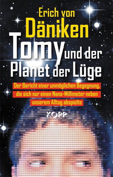 Tomy und der Planet der Lüge von Erich von Däniken | Kopp Verlag