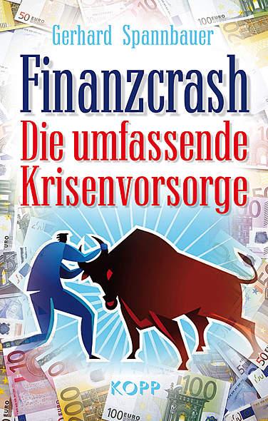 Finanzcrash von Gerhard Spannbauer | Kopp Verlag