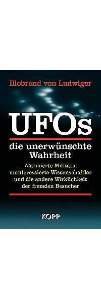 UFOs - die unerwünschte Wahrheit von Illobrand von Ludwiger | Kopp Verlag