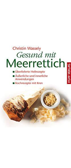 Gesund mit Meerrettich von Christian Wassely | Kopp Verlag