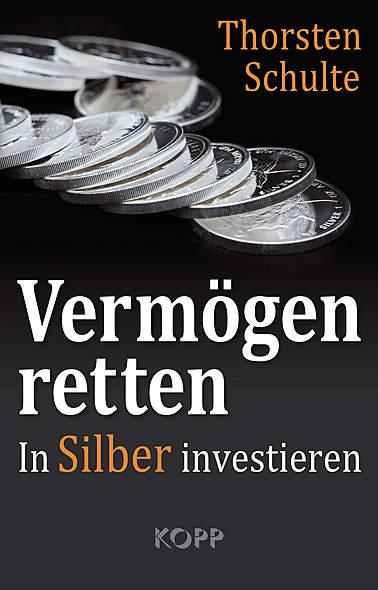Vermögen retten von Thorsten Schulte | Kopp Verlag