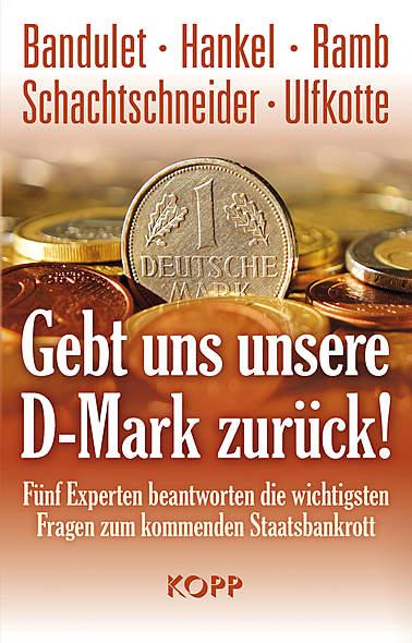 Gebt uns unsere D-Mark zurück!
