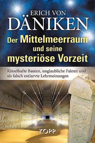 Der Mittelmeerraum und seine mysteriöse Vorzeit von Erich von Däniken | Kopp Verlag
